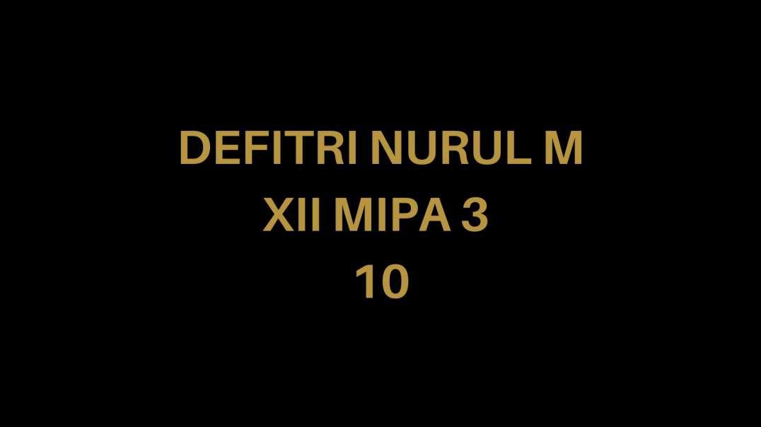 Defitri Nurul M/10/XII MIPA 3